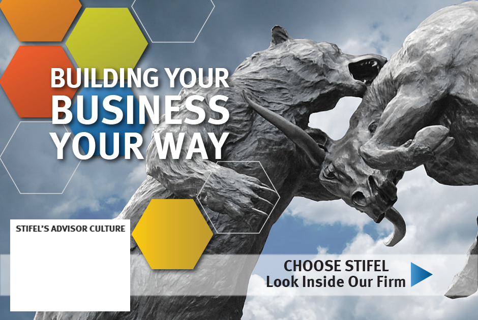 Building your business your way. Choose Stifel - We think you'll like it here.
