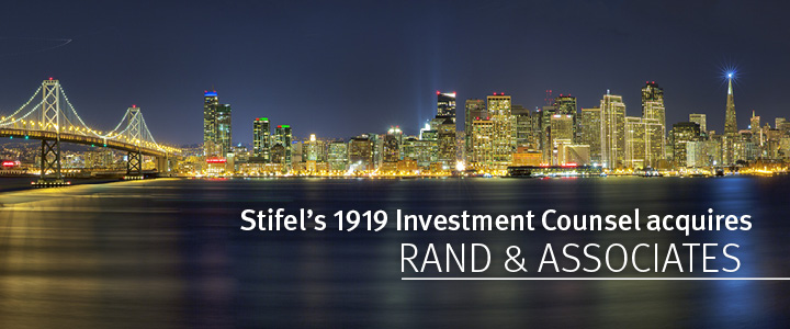 Stifel's 1919 Investment Counsel Acquires Rand & Associates
