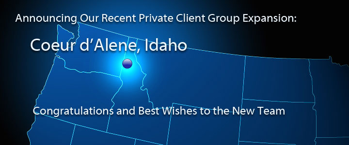 Recent Private Client Group Expansion - Coeur d'Alene, ID