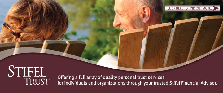 Stifel Trust offering a full array of quality personal trust services